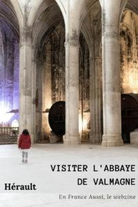 Visiter l'abbaye de Valmagne dans l'Hérault