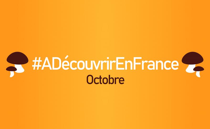 #ADécouvrirEnFrance en octobre